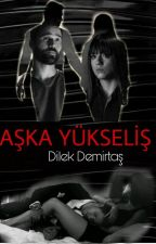 AŞKA YÜKSELİŞ by DilekDmrtsch