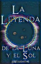 La leyenda de la Luna y el Sol. by ElizxbethM