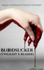 Bloodsucker (Twilight X Reader) • [Sequel to Monster] by jxckson-wxng