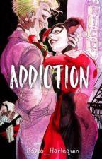 ~ ADDICTION ~ {Harley&Joker} by Psyko_Harlequin