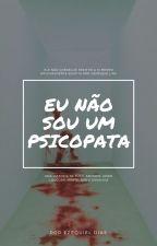 Eu (não) sou um psicopata by EzDiasHL