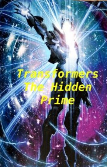 Transformers: The Hidden Prime