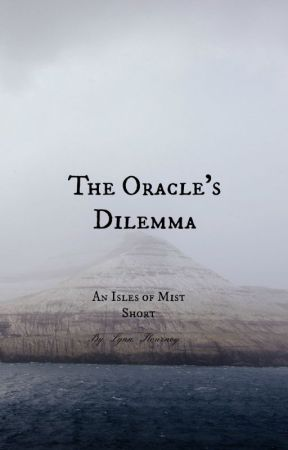 The Oracle's Dilemma by Lynn_F_Writes