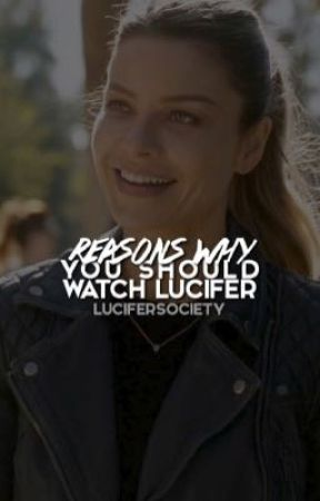 Reasons Why You Should Watch Lucifer! by lucifersociety