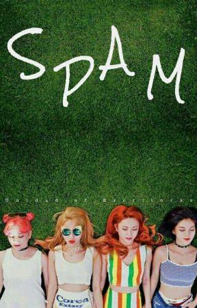 SPAM FOR YOU by Unidad_of_Escritoras