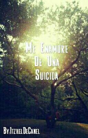 Me enamore de una suicida by ItzhelDeCanel