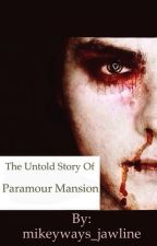 The untold story of Paramour Mansion by tm_writes_stuff