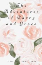 The Adventures of Harry and Grace (H.S.) by abutterflyonhistummy