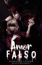 Amor falso || Ayato Sakamaki || Editando. by LUC13RN4GA