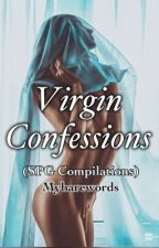 Virgin Confessions (SPG compilations) by MyBareWords