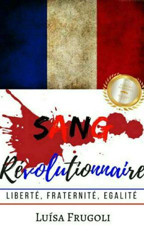 Sang Révolutionnaire [EM PROCESSO DE REESCRITA] by jaypelt