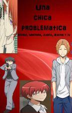 Una chica problema (Isogai, Maehara, Asano, Karma y Tu) by Shugyoku_Mukami