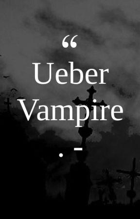 Ueber Vampire: by AdamonVonEden