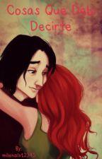 Cosas Que Debí Decirte { Snily Love Story } by milenalv12345