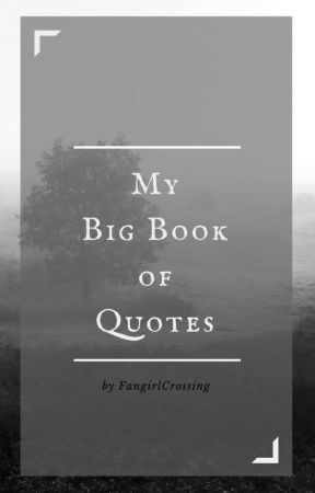 My Big Book Of Quotes Quote 10 Wattpad