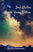 Soul Writer: Words From Within by iero_bookworm