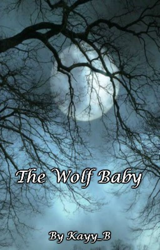 The Wolf Baby by Kayy_B