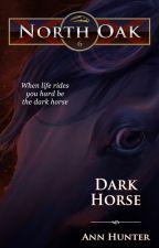 North Oak, Book 6-- DARK HORSE by AnnHunter82