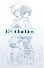 Do it for him (Katsudeku) by Lunazul14