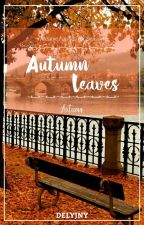 #1 · AUTUMN LEAVES✔ by delyjny