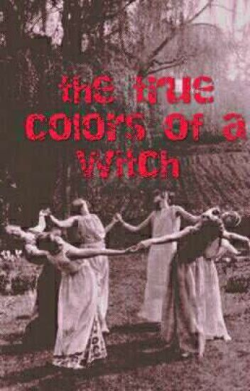 The True Colors Of A Witch Wattpad