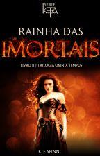 Rainha das Imortais - Livro 2 by seriekera