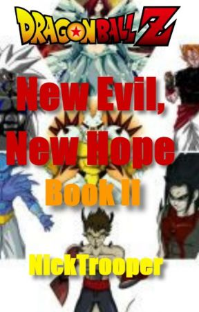 Dragon Ball Z - New Evil, New Hope (Book II) by NickTrooper