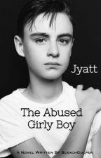 The Abused Girly Boy [Jyatt] by BleachGulper