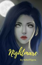 Nightmare  by RebelTigera