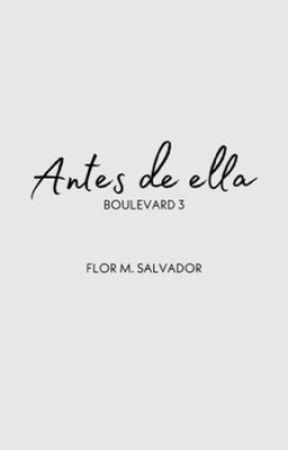 ANTES DE ELLA by ekilorhe