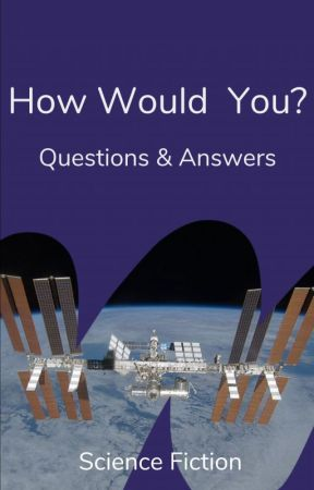 How Would You..? by ScienceFiction