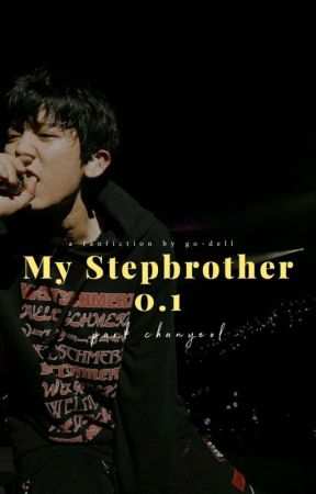 My STEPBROTHER X Park Chanyeol by jendeukxie