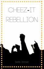 Cheez-It Rebellion by Sadie_Sinclair