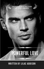 Powerful Love ( #Wattys2018 ) by iinfinityy_starxoxo