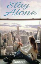 Stay Alone ✔ by TivanaKiran