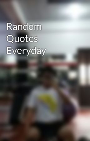 Random Quotes Everyday by Red_Raselom