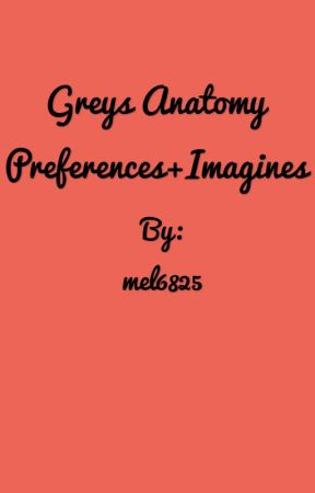 Greys Anatomy Preferences+Imagines by mel6825