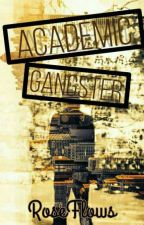 Academic Gangster by Roseflows