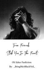 True Friends Stab You In The Front~ O.Sykes/A.Biersack by _BringMeABlackVeil_