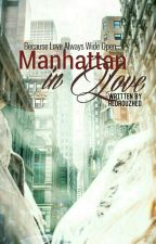 Manhattan In Love [COMPLETED] by RedRouzhed