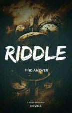 Riddle (Find Answer) by Devvmuffins