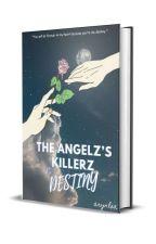 The Angelz's Killerz ✔ by arynlxa