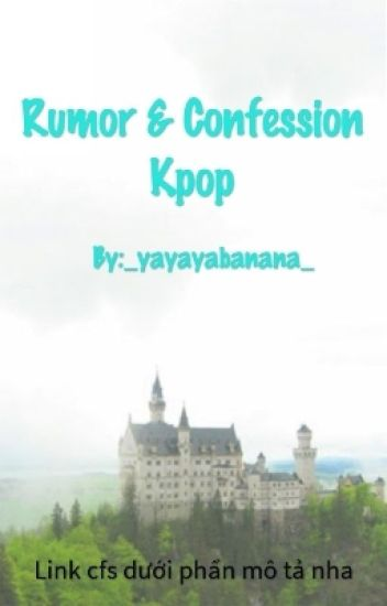 Đọc Truyện RUMOR & CONFESSION KPOP - TruyenFun.Com