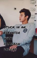 Stuck in an elavator with cameron dallas by Ryanneedwards00