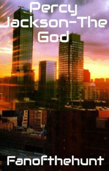 Percy Jackson-The God - AbsentWriter - Wattpad