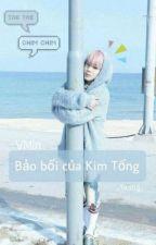 [VMin] Bảo bối của Kim Tổng! by BunnyMi1997
