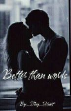 Better than words by _Tiny_Heart