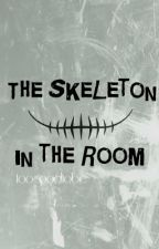 The Skeleton in the Room (On Hold) by toogoodtobe