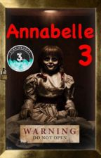 Annabelle 3 : Bloodlines by indiedreamer95