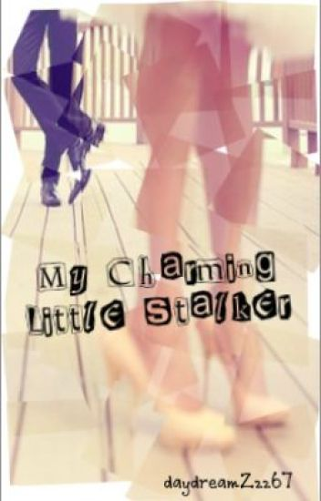 My Charming Little Stalker (A Short Story)